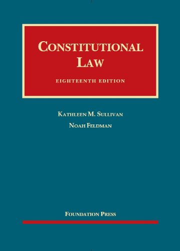 9781609302511: Constitutional Law, 18th Edition (University Casebook Series)