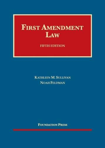 9781609302528: Sullivan and Feldman's First Amendment Law, 5th (University Casebook Series)