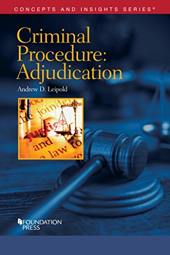 Criminal Procedure-Adjudication (Concepts and Insights): Leipold, Andrew