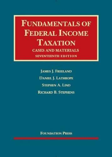 9781609303570: Freeland, Lathrope, Lind and Stephens' Fundamentals of Federal Income Taxation, 17th (University Casebooks) (University Casebook Series)