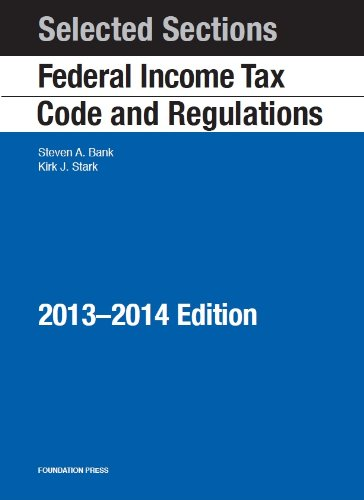 9781609303655: Bank and Stark's Selected Sections Federal Income Tax Code and Regulations, 2013-2014 (Selected Statutes)