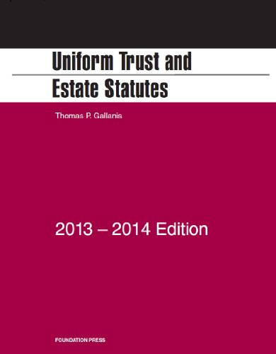 9781609303662: Gallanis' Uniform Trust and Estate Statutes, 2013-2014 (Selected Statutes)