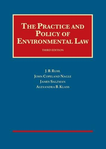 The Practice and Policy of Environmental Law (University Casebook Series): J. Ruhl; John Nagle; ...