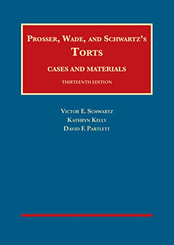 9781609304072: Prosser, Wade and Schwartz's Torts, Cases and Materials, 13th (University Casebook Series)