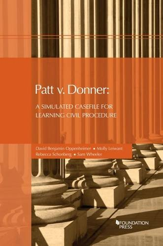 9781609304317: Patt v. Donner: A Simulated Casefile for Learning Civil Procedure (Coursebook)