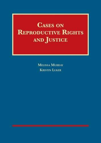 9781609304348: Cases on Reproductive Rights and Justice (University Casebook Series)
