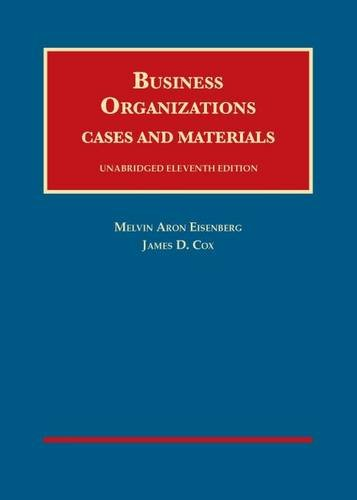 Business Organizations: Cases and Materials (University Casebook): Melvin Eisenberg, James