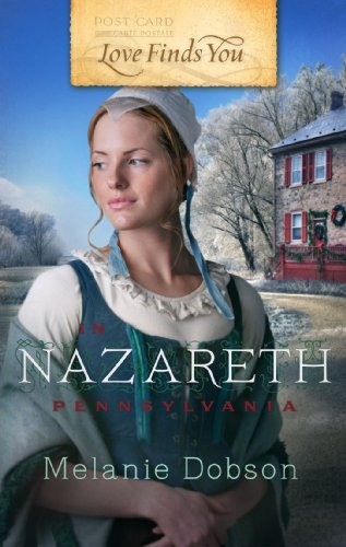 9781609361945: Love Finds You in Nazareth, Pennsylvania
