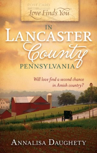 9781609362126: Love Finds You in Lancaster County, Pennsylvania