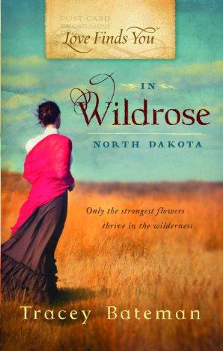 9781609365929: Love Finds You in Wildrose, North Dakota