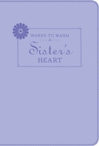 9781609367572: Words to Warm a Sister's Heart (Words to Warm the Heart series)