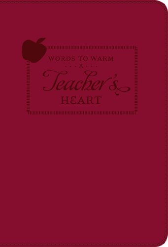 9781609367589: Words to Warm a Teacher's Heart (Words to Warm the Heart series)