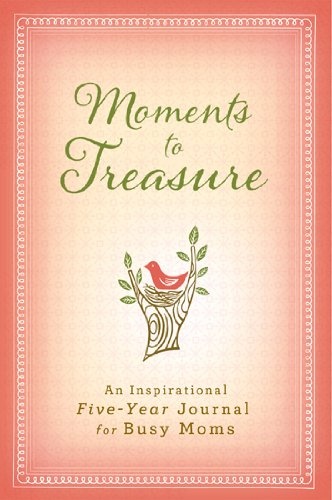 9781609367602: Moments to Treasure: An Inspirational Five-Year Memory Book for Moms (Keepsake Journal Series)