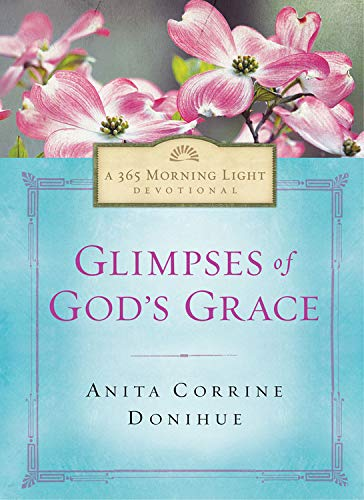 9781609368234: Glimpses of God's Grace: 365 Morning Light Devotional