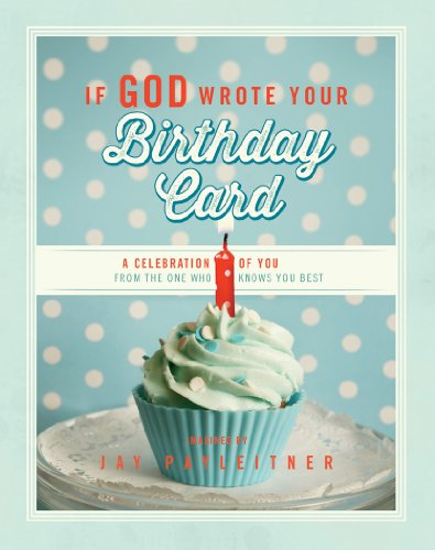 9781609368371: If God Wrote Your Birthday Card: A Celebration of You from the One Who Knows You Best
