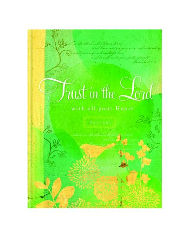 9781609369170: Trust in the Lord: ...with all your heart. Proverbs 35 (Ellie Claire Signature Journal Series)