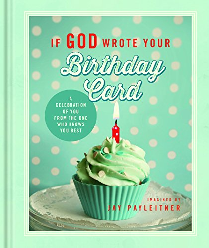 9781609369446: If God Wrote Your Birthday Card: A Celebration of You from the One Who Knows You Best