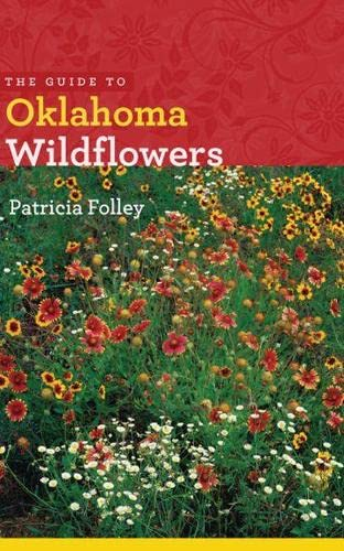 The Guide to Oklahoma Wildflowers (Bur Oak Guide): Patricia Folley