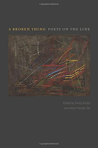 9781609380540: A Broken Thing: Poets on the Line