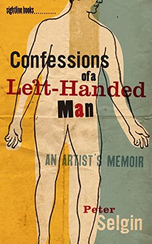 9781609380564: Confessions of a Left-Handed Man: An Artist's Memoir (Sightline Books)