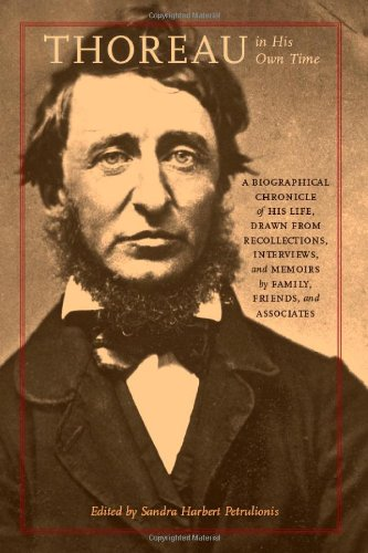 9781609380878: Thoreau in His Own Time: A Biographical Chronicle of His Life, Drawn from Recollections, Interviews, and Memoirs by Family, Friends, and Associates (Writers in Their Own Time)