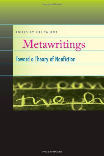 Metawritings: Toward a Theory of Nonfiction: Jill Talbot