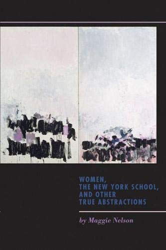 9781609381097: Women, the New York School, and Other True Abstractions