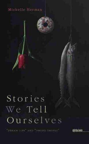 9781609381530: Stories We Tell Ourselves: Dream Life and Seeing Things (Sightline Books)