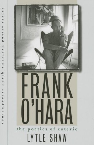 9781609381691: Frank O'Hara: The Poetics of Coterie (Contemp North American Poetry)