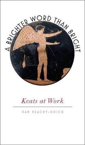 9781609381844: A Brighter Word Than Bright: Keats at Work (Muse Books)