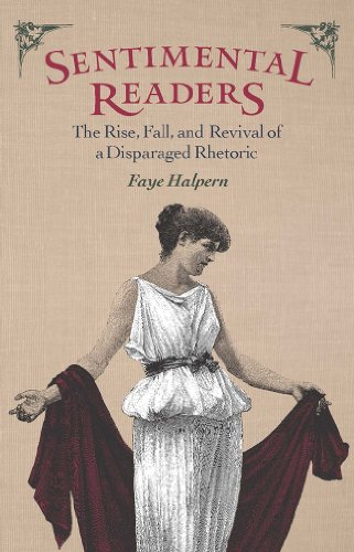 Sentimental Readers: The Rise, Fall, and Revival of a Disparaged Rhetoric (Paperback): Faye Halpern