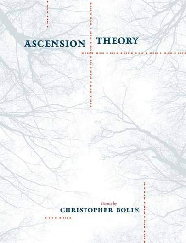 Ascension Theory (Kuhl House Poets): Bolin, Christopher