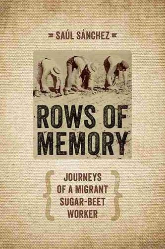 9781609382339: Rows of Memory: Journeys of a Migrant Sugar-Beet Worker