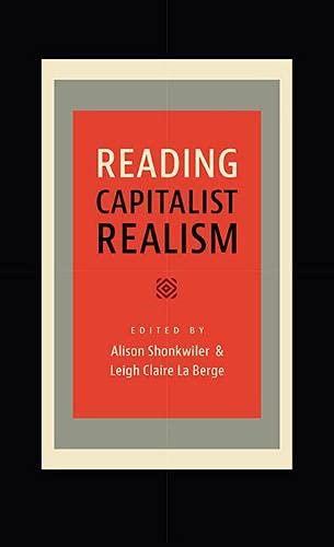 9781609382346: Reading Capitalist Realism (New American Canon)