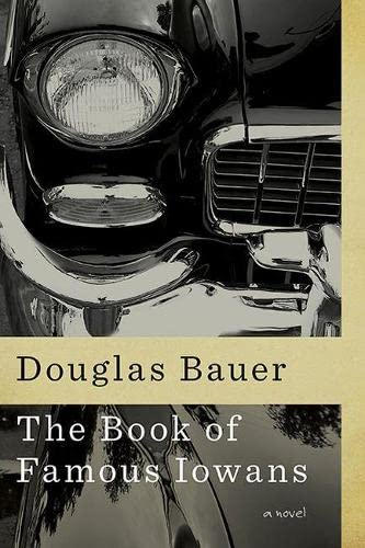 9781609382667: The Book of Famous Iowans: A Novel