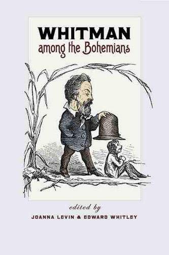 Whitman among the Bohemians (Iowa Whitman Series)