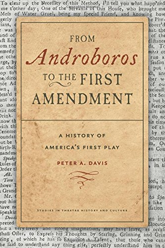 From Androboros to the First Amendment: A History of America's First Play (Paperback): Peter A...