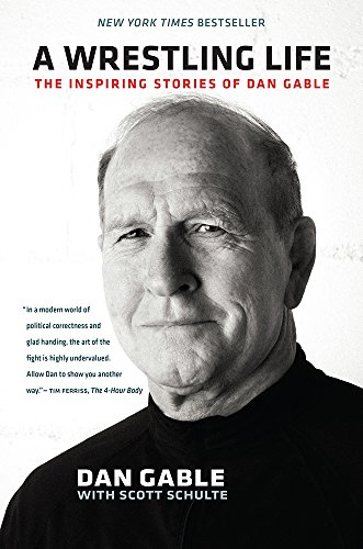 9781609383268: A Wrestling Life: The Inspiring Stories of Dan Gable
