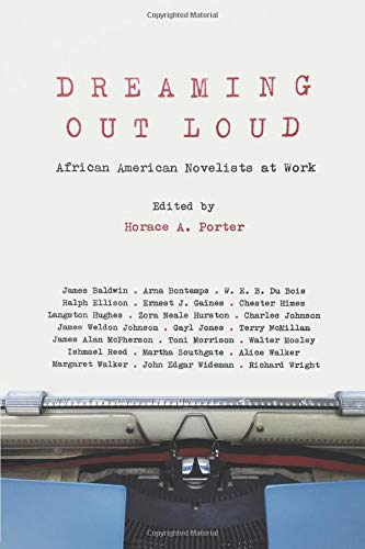 Dreaming Out Loud: African American Novelists at Work: Porter, Horace