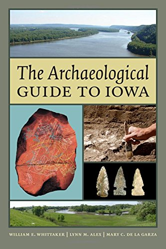 The Archaeological Guide to Iowa (Paperback): William E. Whittaker
