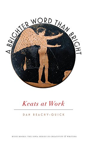 9781609383398: A Brighter Word Than Bright: Keats at Work (Muse Books)