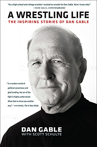 9781609383404: A Wrestling Life: The Inspiring Stories of Dan Gable