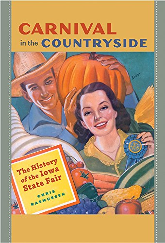 9781609383572: Carnival in the Countryside: The History of the Iowa State Fair (Iowa and the Midwest Experience)