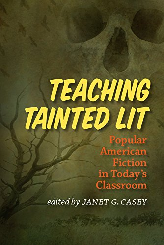 9781609383732: Teaching Tainted Lit: Popular American Fiction in Today's Classroom