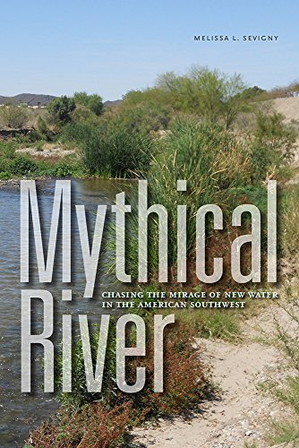 9781609383930: Mythical River: Chasing the Mirage of New Water in the American Southwest