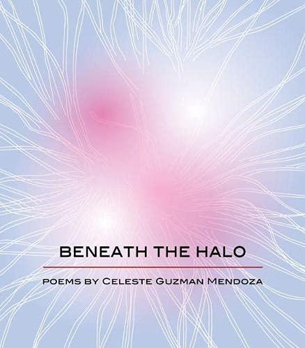 Beneath the Halo: Mendoza, Celeste Guzman