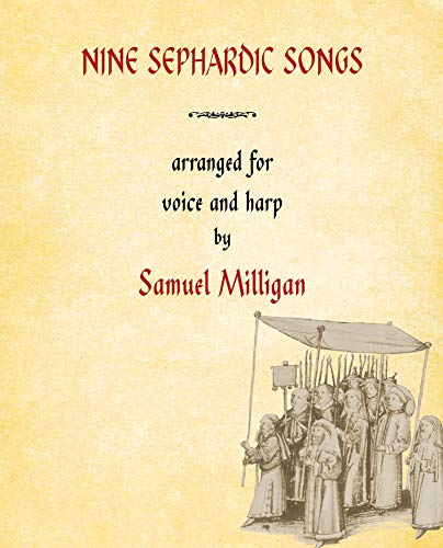 Nine Sephardic Songs: Arranged for Voice and Harp (Ars Musicae Hispaniae): Milligan, Samuel