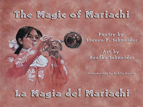 The Magic of Mariachi / La Magia del Mariachi: Steven P Schneider