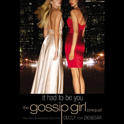 It Had to Be You [With Earbuds] (Gossip Girl Novels (Playaway)): Von Ziegesar, Cecily