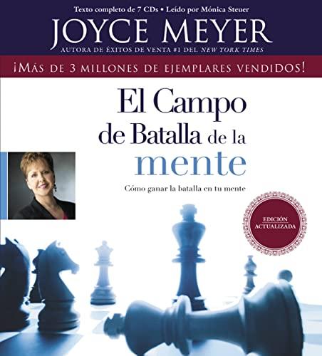 El Campo de Batalla de la Mente: Ganar la Batalla en su Mente (Spanish Edition) (9781609414122) by Joyce Meyer